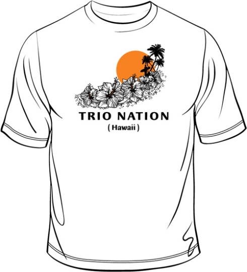 TRIO Nation Hawaii. Two color imprint on white tee.