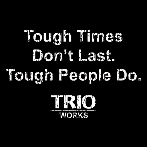 Text - TRIO Works Tough
