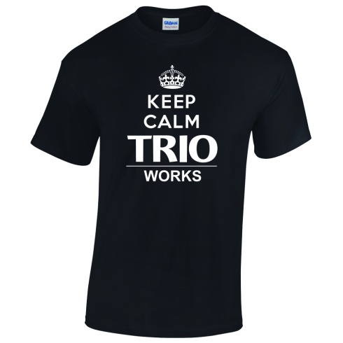 Keep Calm TRIO works tee shirt layout.