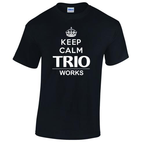 Keep Calm TRIO works tee shirt layout.