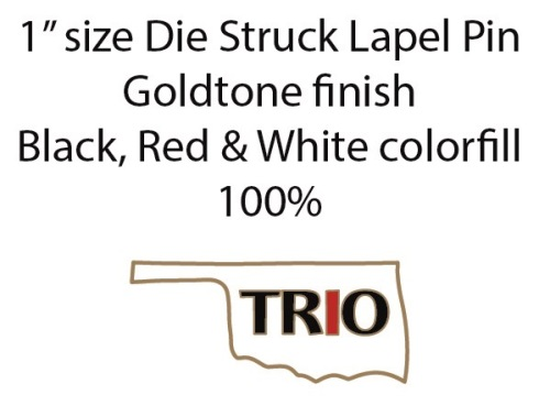 """""""TRO"""" capital letters in black, with """"I"""" in red. 1″ x ~ 5/8″ die Struck Lapel Pin Bright Goldtone Finish Black, white, Red (PMS 186c) Soft Enamel Colorfill. Individually polybagged"""